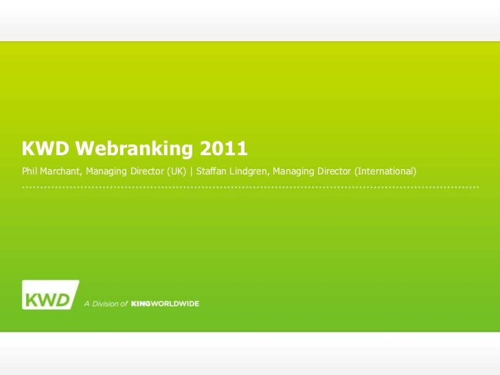KWD Webranking 2011Phil Marchant, Managing Director (UK)   Staffan Lindgren, Managing Director (International)