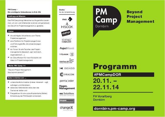 Programm  #PMCampDOR  20.11. –  22.11.14  Beyond  Project  Management  FH Vorarlberg  Dornbirn  dornbirn.pm-camp.org  Dank...