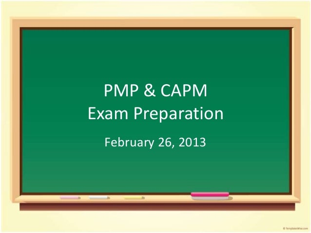 PMP & CAPMExam Preparation  February 26, 2013