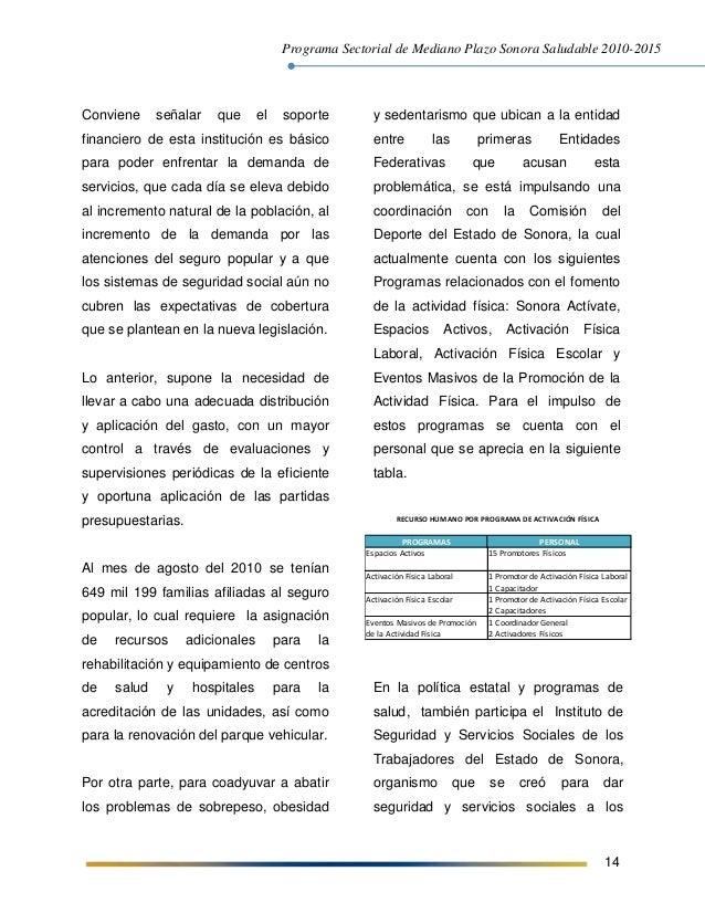 Programa Sectorial de Mediano Plazo Sonora Saludable 2010-2015 14 Conviene señalar que el soporte financiero de esta insti...