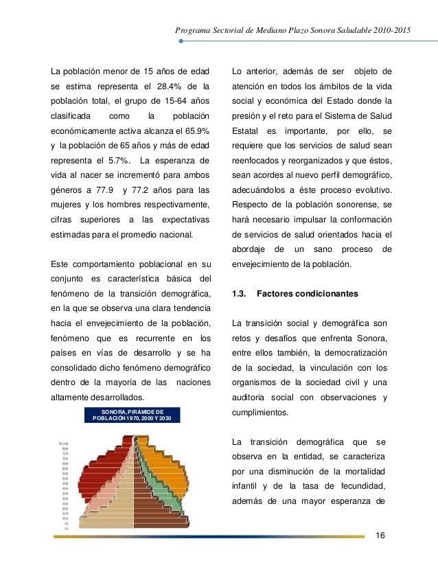 Programa Sectorial de Mediano Plazo Sonora Saludable 2010-2015 16 La población menor de 15 años de edad se estima represen...