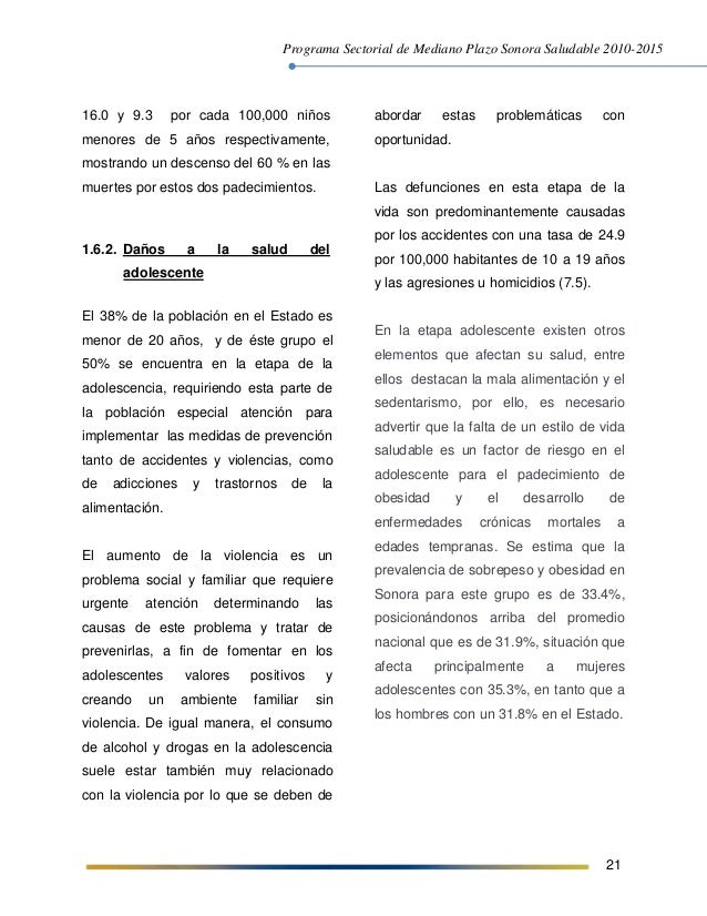 Programa Sectorial de Mediano Plazo Sonora Saludable 2010-2015 21 16.0 y 9.3 por cada 100,000 niños menores de 5 años resp...