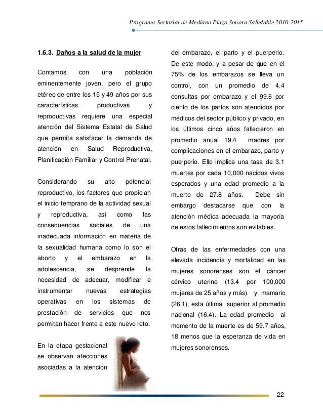Programa Sectorial de Mediano Plazo Sonora Saludable 2010-2015 22 1.6.3. Daños a la salud de la mujer Contamos con una pob...