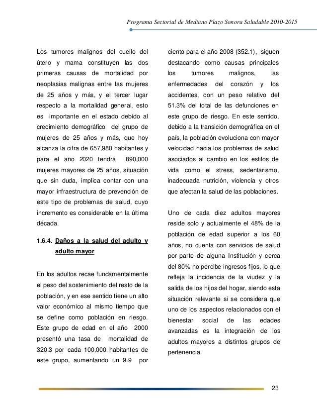 Programa Sectorial de Mediano Plazo Sonora Saludable 2010-2015 23 Los tumores malignos del cuello del útero y mama constit...