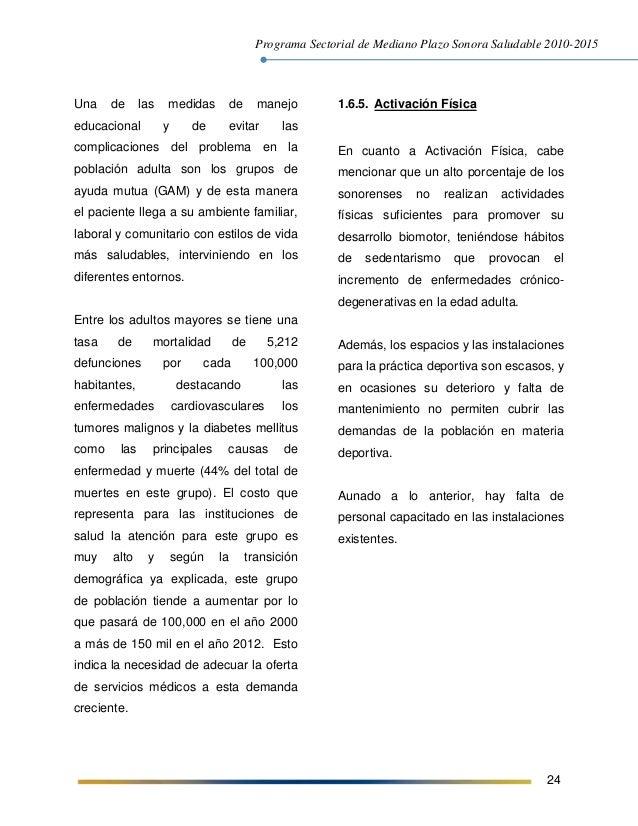 Programa Sectorial de Mediano Plazo Sonora Saludable 2010-2015 24 Una de las medidas de manejo educacional y de evitar las...