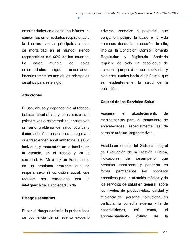Programa Sectorial de Mediano Plazo Sonora Saludable 2010-2015 27 enfermedades cardíacas, los infartos, el cáncer, las enf...