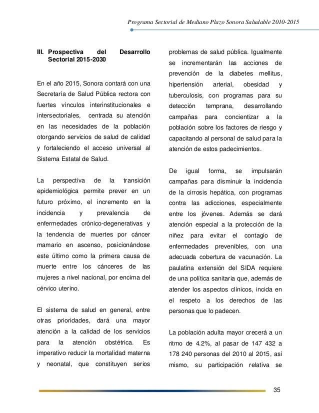Programa Sectorial de Mediano Plazo Sonora Saludable 2010-2015 35 III. Prospectiva del Desarrollo Sectorial 2015-2030 En e...