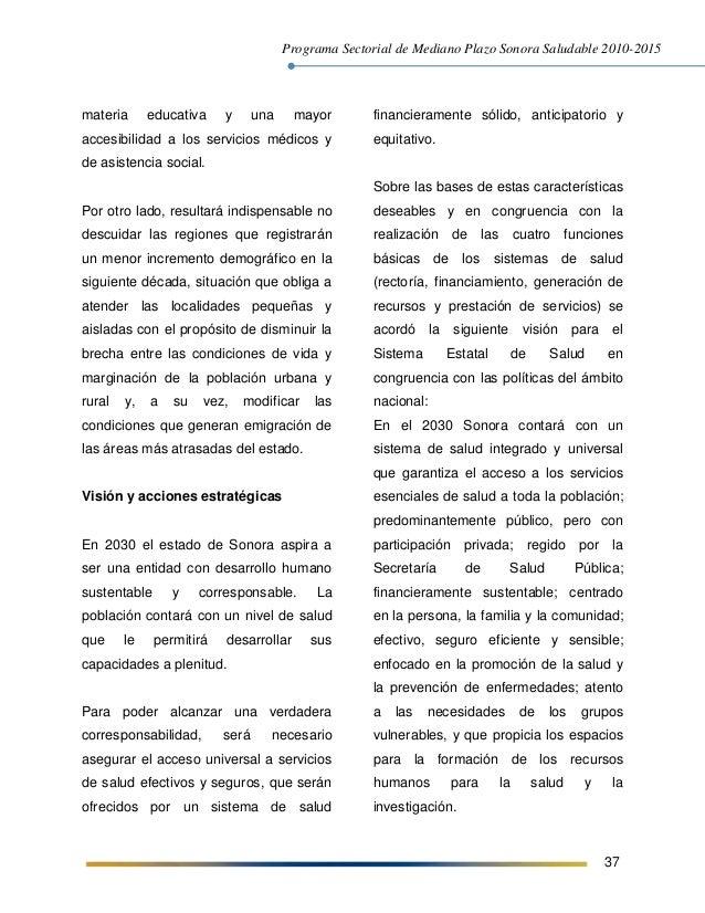 Programa Sectorial de Mediano Plazo Sonora Saludable 2010-2015 37 materia educativa y una mayor accesibilidad a los servic...