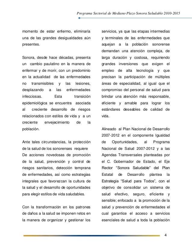 Programa Sectorial de Mediano Plazo Sonora Saludable 2010-2015 4 momento de estar enfermo, eliminaría una de las grandes d...