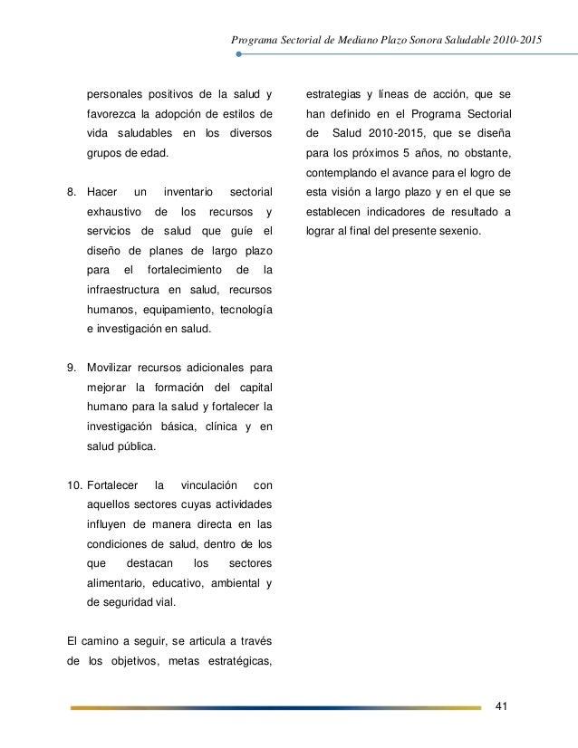 Programa Sectorial de Mediano Plazo Sonora Saludable 2010-2015 41 personales positivos de la salud y favorezca la adopción...