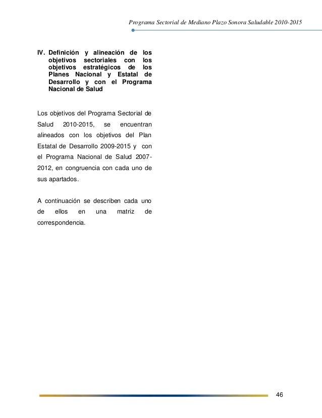 Programa Sectorial de Mediano Plazo Sonora Saludable 2010-2015 46 IV. Definición y alineación de los objetivos sectoriales...