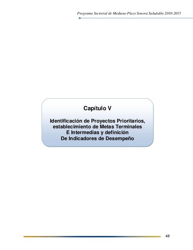 Programa Sectorial de Mediano Plazo Sonora Saludable 2010-2015 48 Capítulo V Identificación de Proyectos Prioritarios, est...