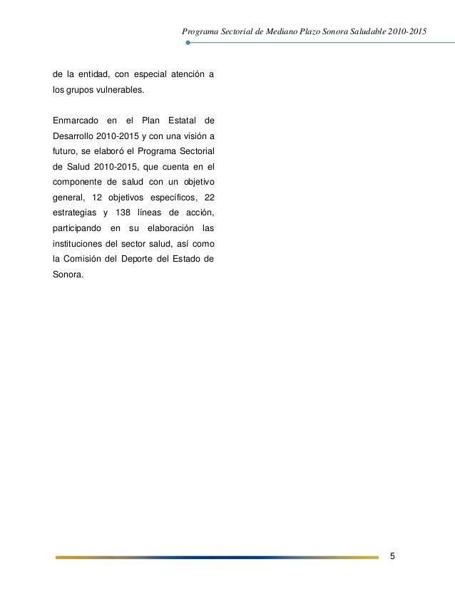Programa Sectorial de Mediano Plazo Sonora Saludable 2010-2015 5 de la entidad, con especial atención a los grupos vulnera...