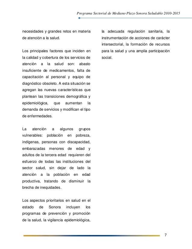 Programa Sectorial de Mediano Plazo Sonora Saludable 2010-2015 7 necesidades y grandes retos en materia de atención a la s...