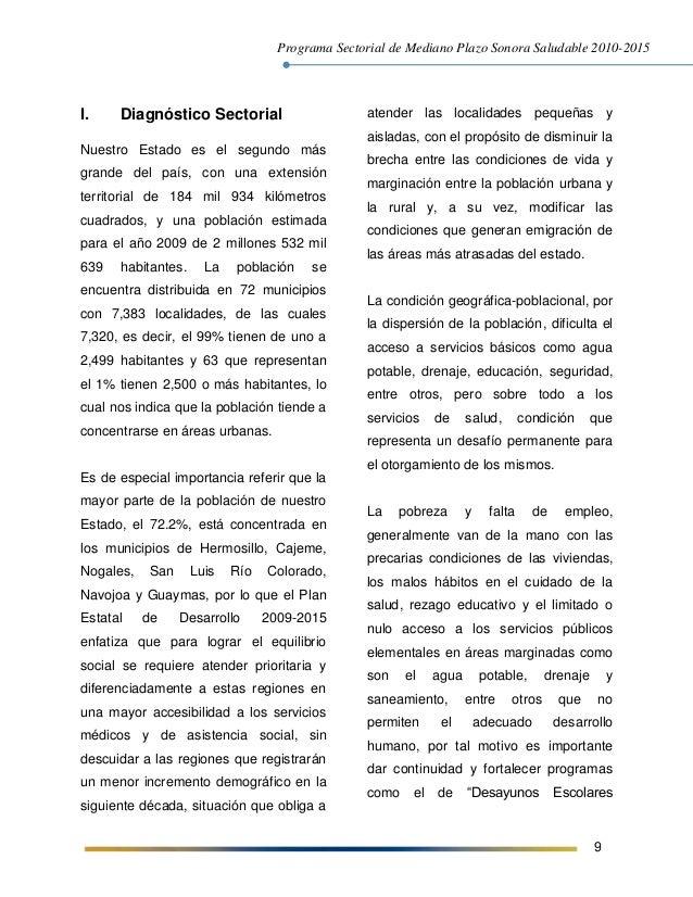 Programa Sectorial de Mediano Plazo Sonora Saludable 2010-2015 9 I. Diagnóstico Sectorial Nuestro Estado es el segundo más...