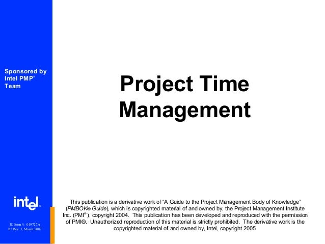 "Project TimeManagement®Sponsored byIntel PMP®TeamThis publication is a derivative work of ""A Guide to the Project Manageme..."