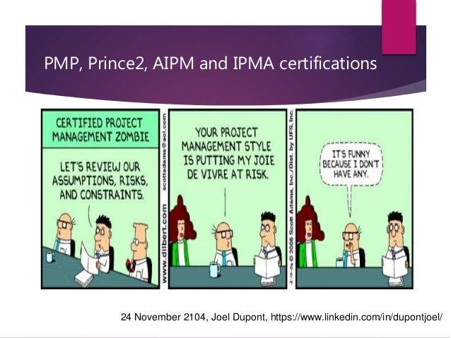 PMP, Prince2, AIPM and IPMA certifications 24 November 2104, Joel Dupont, https://www.linkedin.com/in/dupontjoel/
