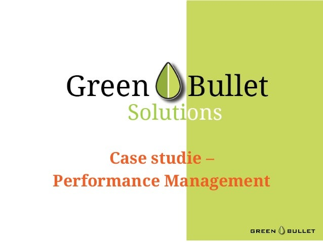 performance management case study Case study: employee performance management 2gc recently worked with a huge retailer client to redesign their employee performnace management system.