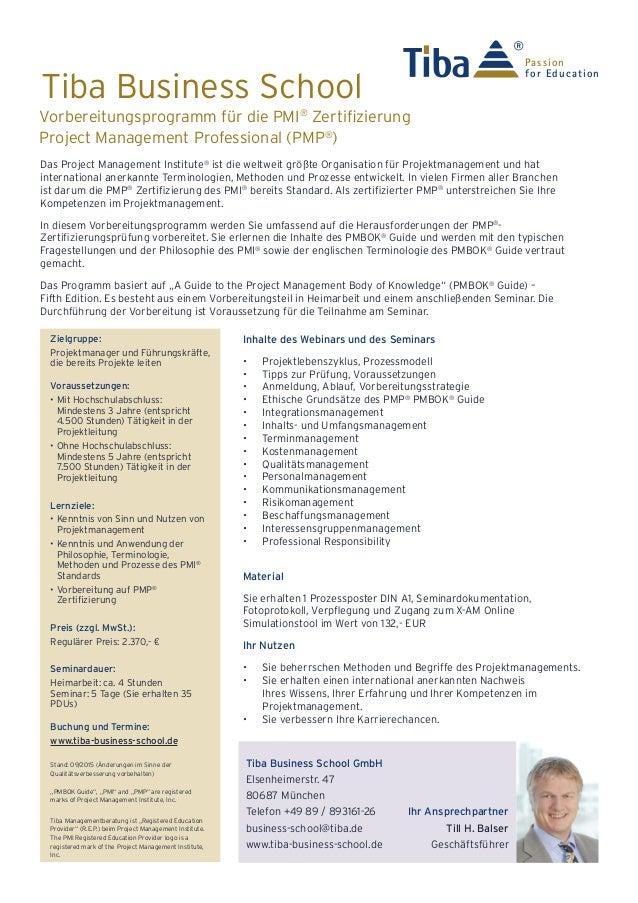 Tiba Business School Das Project Management Institute® ist die weltweit größte Organisation für Projektmanagement und hat ...