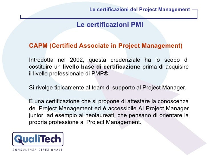 Le certificazioni del Project Management Le certificazioni PMI CAPM (Certified Associate in Project Management)   Introdot...
