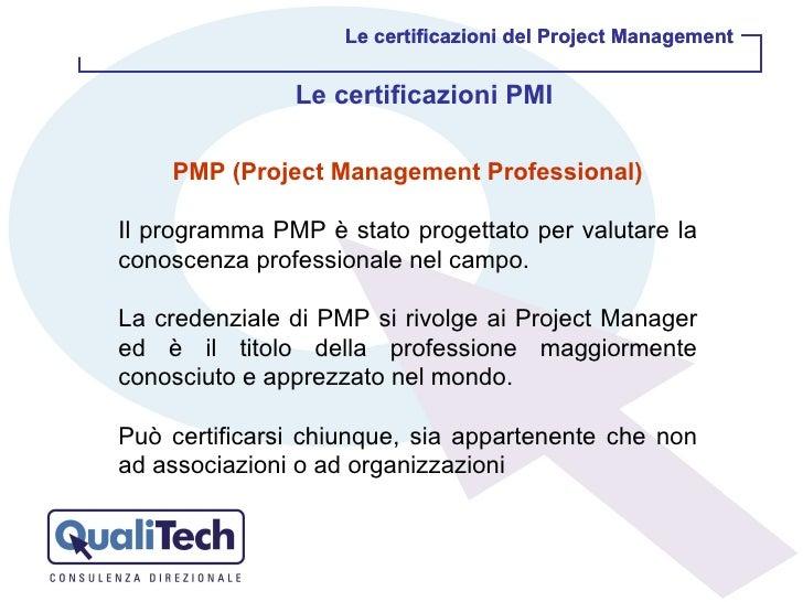 Le certificazioni del Project Management Le certificazioni del Project Management Le certificazioni PMI PMP (Project Manag...