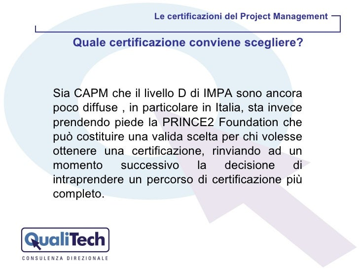 Sia CAPM che il livello D di IMPA sono ancora poco diffuse , in particolare in Italia, sta invece prendendo piede la PRINC...
