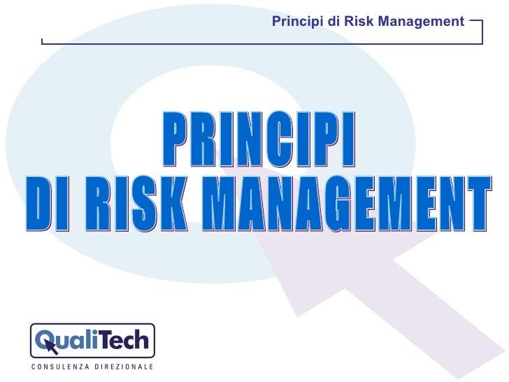 PRINCIPI  DI RISK MANAGEMENT Principi di Risk Management