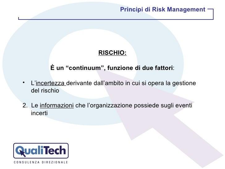 """<ul><li>RISCHIO: </li></ul><ul><li>È un """"continuum"""", funzione di due fattori : </li></ul><ul><li>L' incertezza  derivante ..."""