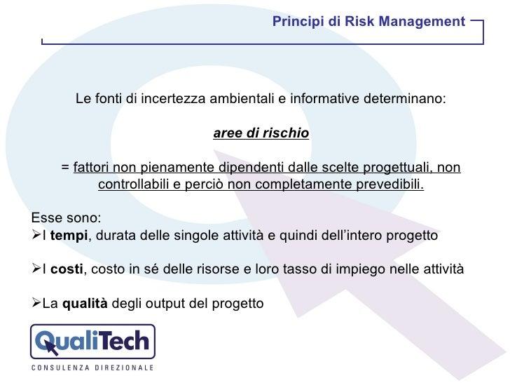 <ul><li>Le   fonti di incertezza ambientali e informative determinano: </li></ul><ul><li>aree di rischio </li></ul><ul><li...