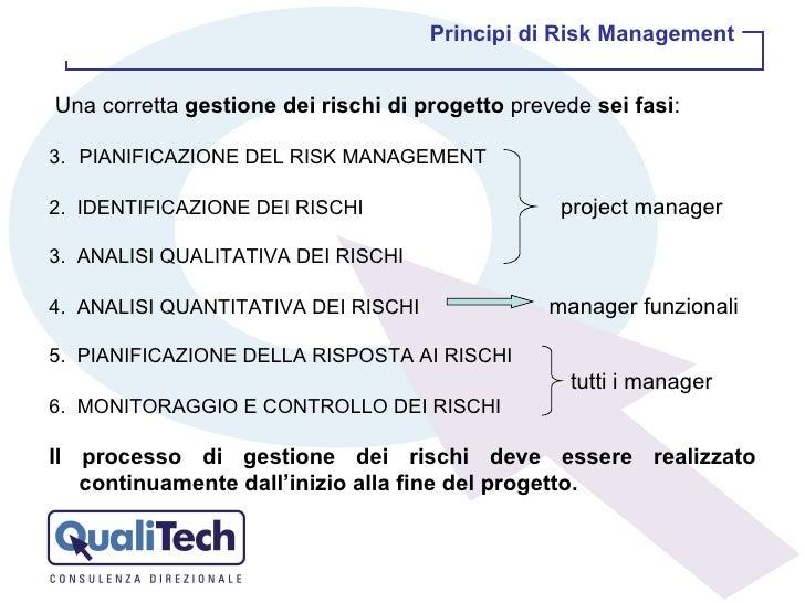 <ul><li>Una corretta  gestione dei rischi di progetto  prevede  sei fasi : </li></ul><ul><li>PIANIFICAZIONE DEL RISK MANAG...