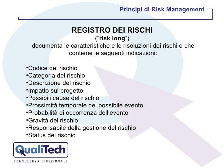 "<ul><li>REGISTRO DEI RISCHI   </li></ul><ul><li>("" risk long "")  </li></ul><ul><li>documenta le caratteristiche e le risol..."