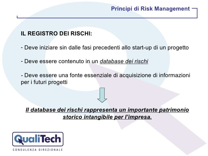 <ul><li>IL REGISTRO DEI RISCHI: </li></ul><ul><li>Deve iniziare sin dalle fasi precedenti allo start-up di un progetto </l...