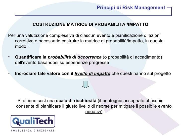<ul><li>COSTRUZIONE MATRICE DI PROBABILITA'/IMPATTO </li></ul><ul><li>Per una valutazione complessiva di ciascun evento e ...