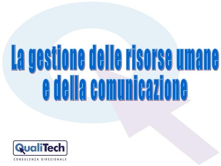La gestione delle risorse umane  e della comunicazione