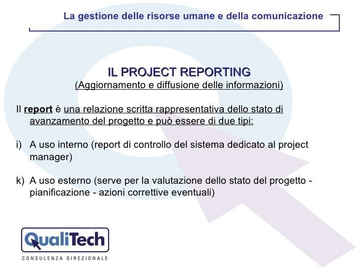 <ul><li>IL PROJECT REPORTING </li></ul><ul><li>(Aggiornamento e diffusione delle informazioni) </li></ul><ul><li>Il  repor...