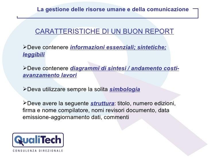 <ul><li>CARATTERISTICHE DI UN BUON REPORT </li></ul><ul><li>Deve contenere  informazioni essenziali; sintetiche; leggibili...