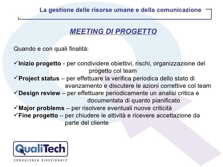 <ul><li>MEETING DI PROGETTO </li></ul><ul><li>Quando e con quali finalità: </li></ul><ul><li>Inizio progetto  - per condiv...