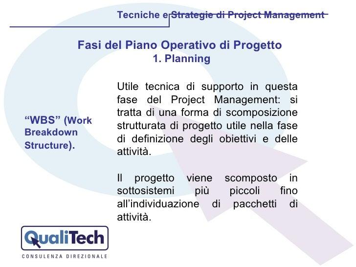 Utile tecnica di supporto in questa fase del Project Management: si tratta di una forma di scomposizione strutturata di pr...
