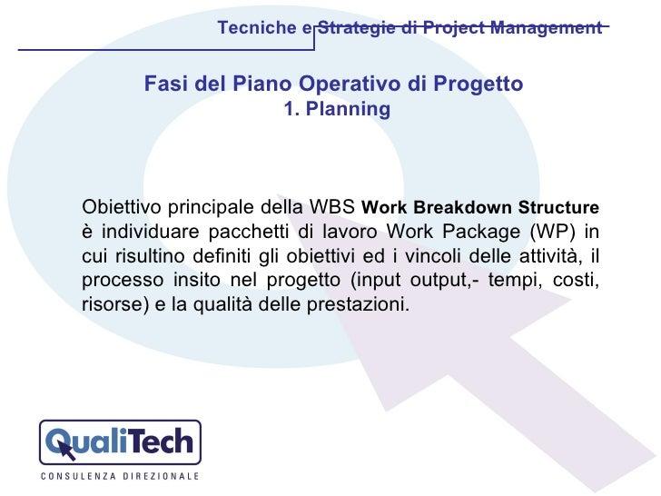 Tecniche e Strategie di Project Management Obiettivo principale della WBS  Work Breakdown Structure   è individuare pacche...