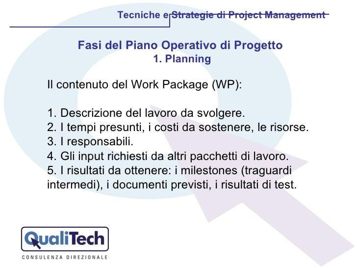 Tecniche e Strategie di Project Management Il contenuto del Work Package (WP): 1. Descrizione del lavoro da svolgere. 2. I...