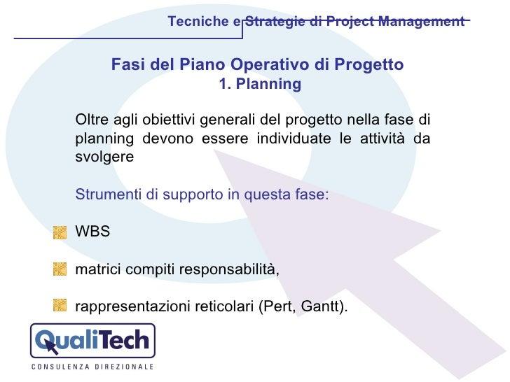 Tecniche e Strategie di Project Management Oltre agli obiettivi generali del progetto nella fase di planning devono essere...