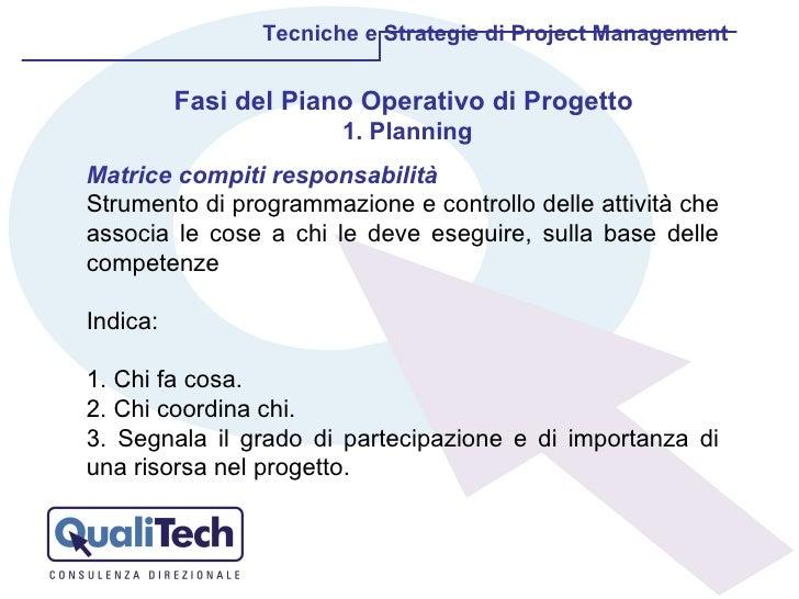 Tecniche e Strategie di Project Management Matrice compiti responsabilità Strumento di programmazione e controllo delle at...