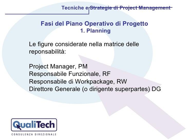 Tecniche e Strategie di Project Management Fasi del Piano Operativo di Progetto  1. Planning Le figure considerate nella m...