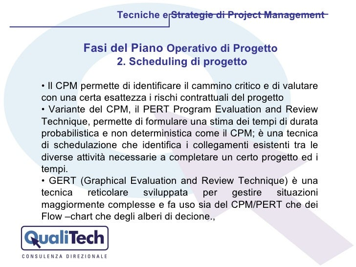 •  Il CPM permette di identificare il cammino critico e di valutare con una certa esattezza i rischi contrattuali del prog...