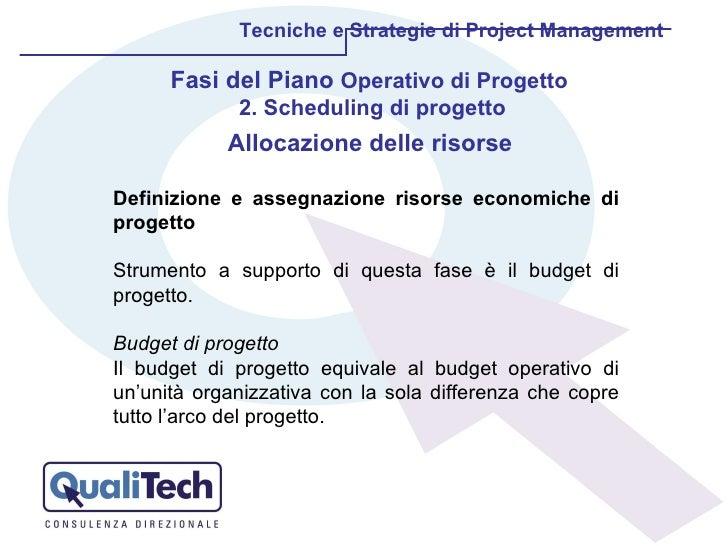 Allocazione delle risorse Tecniche e Strategie di Project Management Fasi del Piano  Operativo di Progetto  2. Scheduling ...