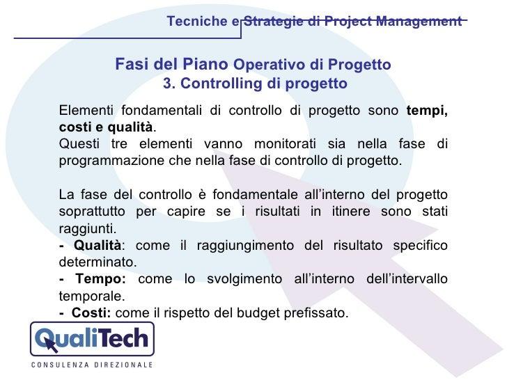 Tecniche e Strategie di Project Management Fasi del Piano  Operativo di Progetto  3. Controlling di progetto Elementi fond...