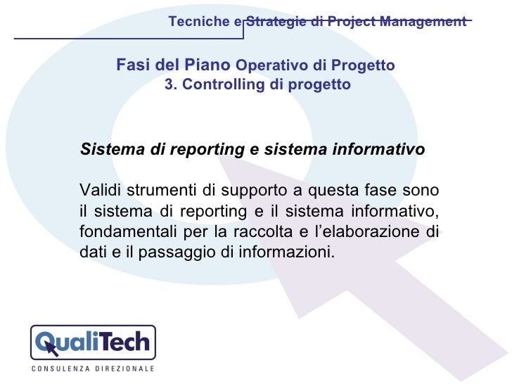 Tecniche e Strategie di Project Management Fasi del Piano  Operativo di Progetto  3. Controlling di progetto Sistema di re...