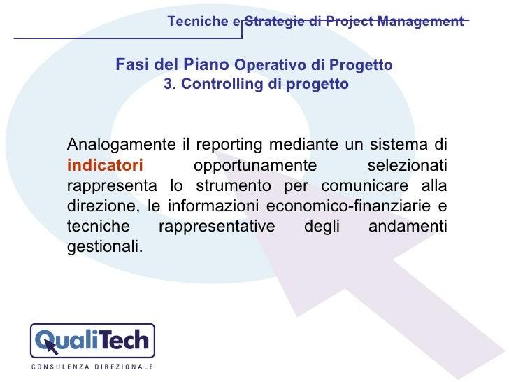 Tecniche e Strategie di Project Management Fasi del Piano  Operativo di Progetto  3. Controlling di progetto Analogamente ...