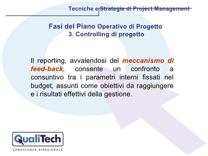 Tecniche e Strategie di Project Management Fasi del Piano  Operativo di Progetto  3. Controlling di progetto Il reporting,...