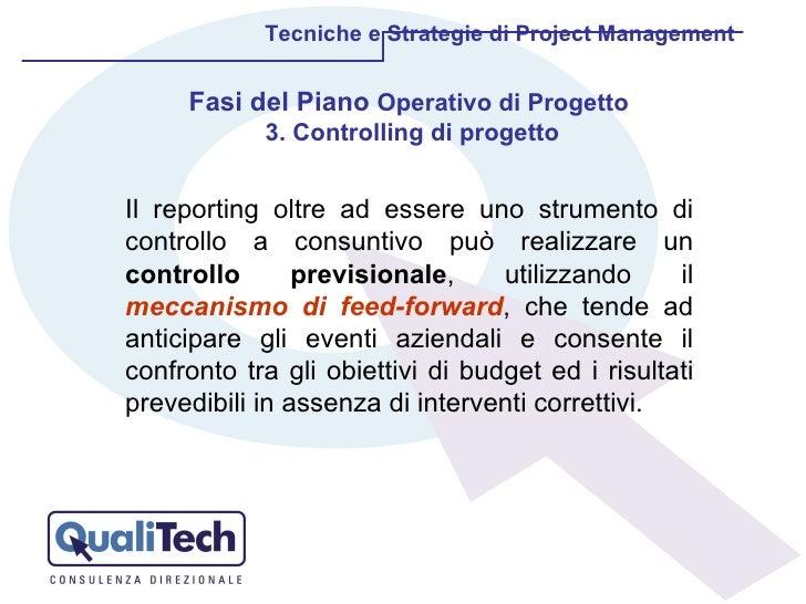 Il reporting oltre ad essere uno strumento di controllo a consuntivo può realizzare un  controllo previsionale , utilizzan...